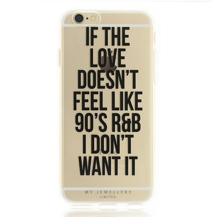 If The Love Doesn't Feel Like 90's R&B I Don't Want It Case - Iphone