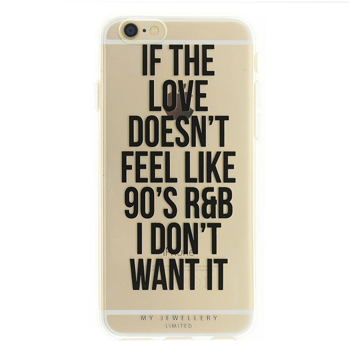 If The Love Doesn't Feel Like 90's R&B I Don't Want It Case Iphone
