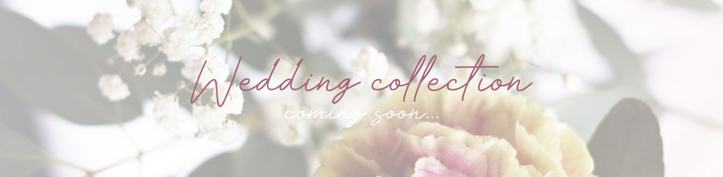 Wedding collection - Coming soon